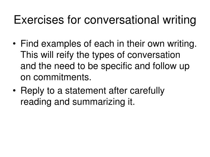 Exercises for conversational writing