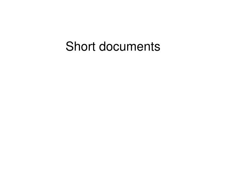 Short documents