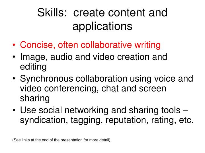 Skills:  create content and applications