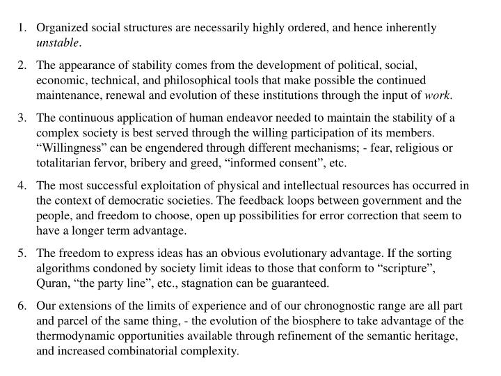 Organized social structures are necessarily highly ordered, and hence inherently