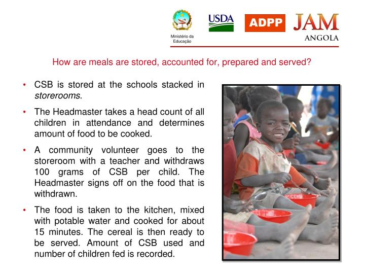 How are meals are stored, accounted for, prepared and served?