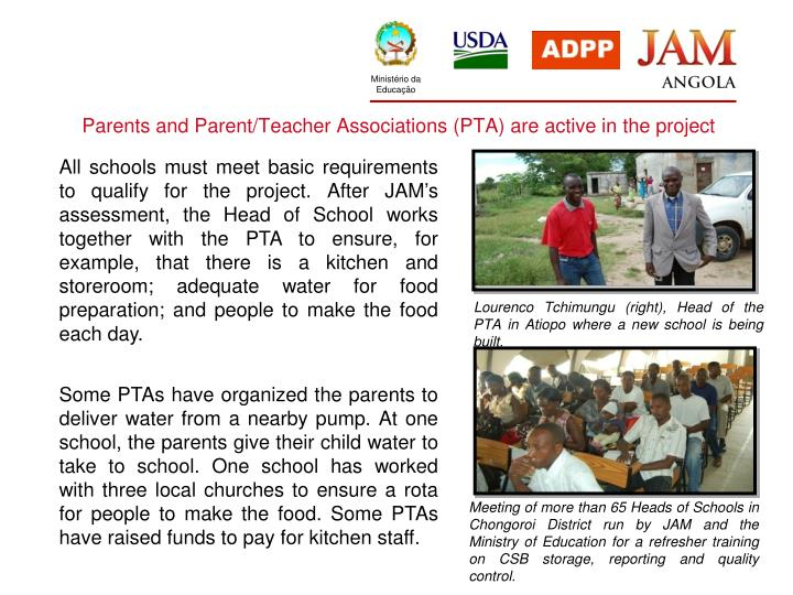 Parents and Parent/Teacher Associations (PTA) are active in the project
