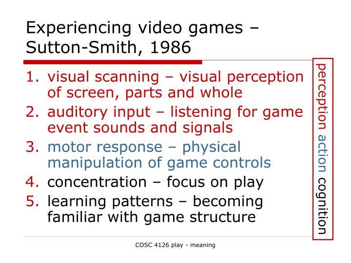 Experiencing video games – Sutton-Smith, 1986