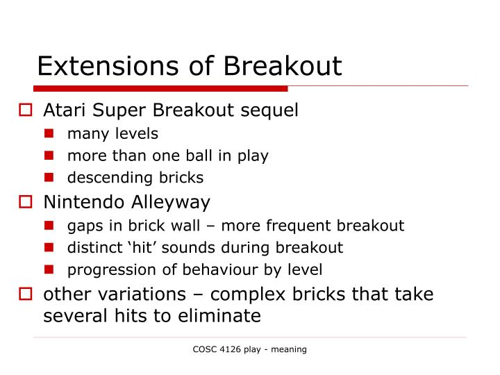 Extensions of Breakout