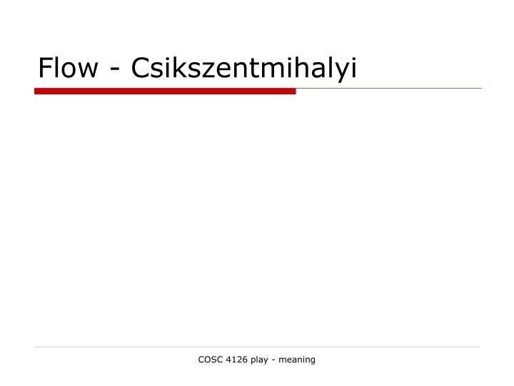 Flow - Csikszentmihalyi