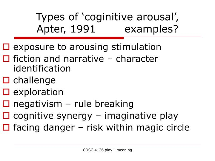 Types of 'coginitive arousal',