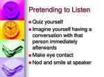 pretending to listen