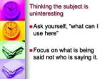 thinking the subject is uninteresting