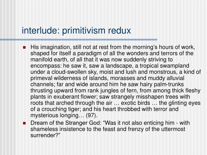 interlude: primitivism redux