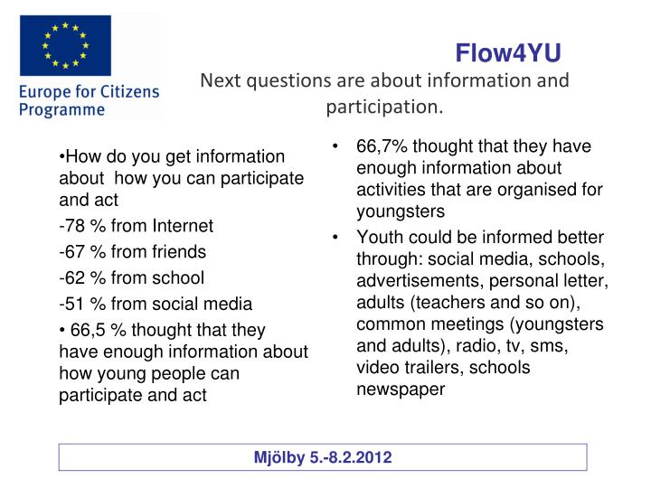 Next questions are about information and participation.