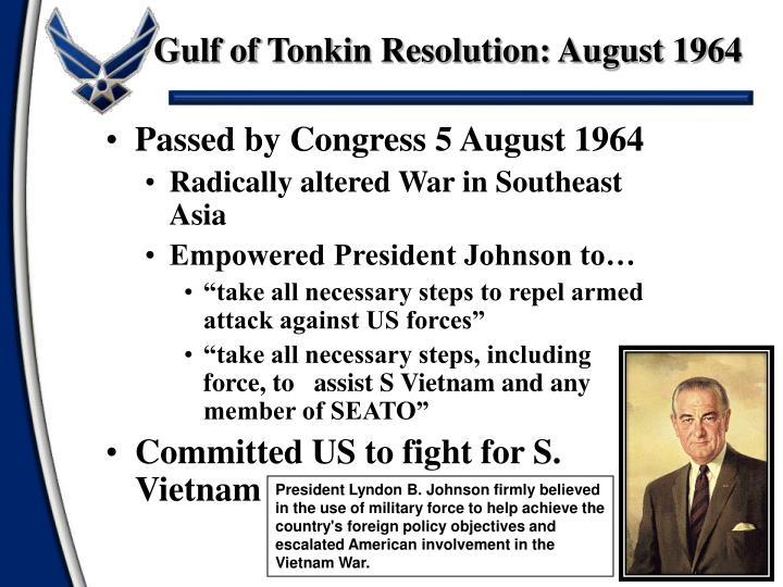 Gulf of Tonkin Resolution: August 1964