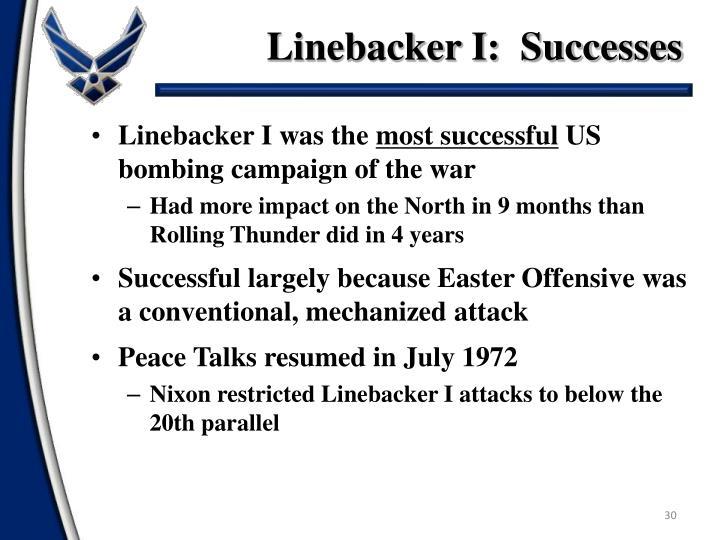 Linebacker I:  Successes