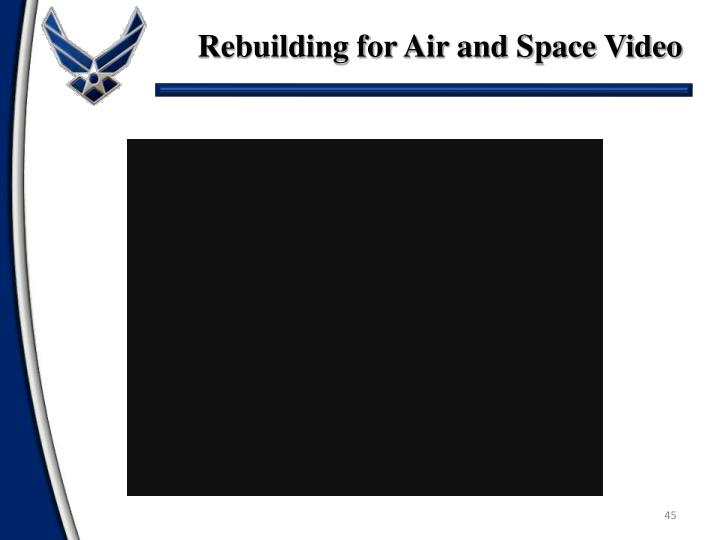 Rebuilding for Air and Space Video