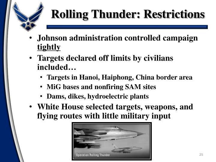 Rolling Thunder: Restrictions