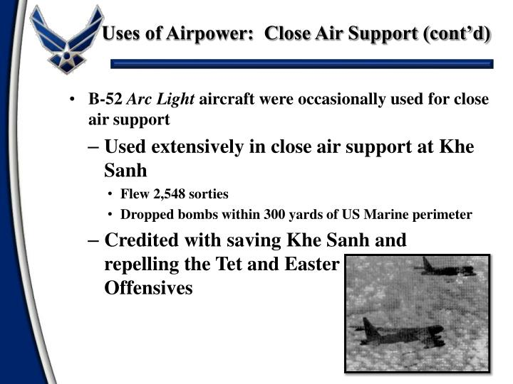 Uses of Airpower:  Close Air Support (cont'd)
