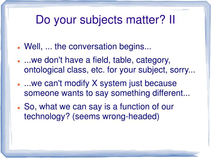Do your subjects matter? II