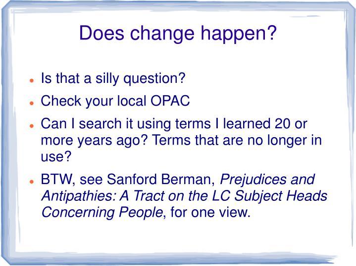 Does change happen?