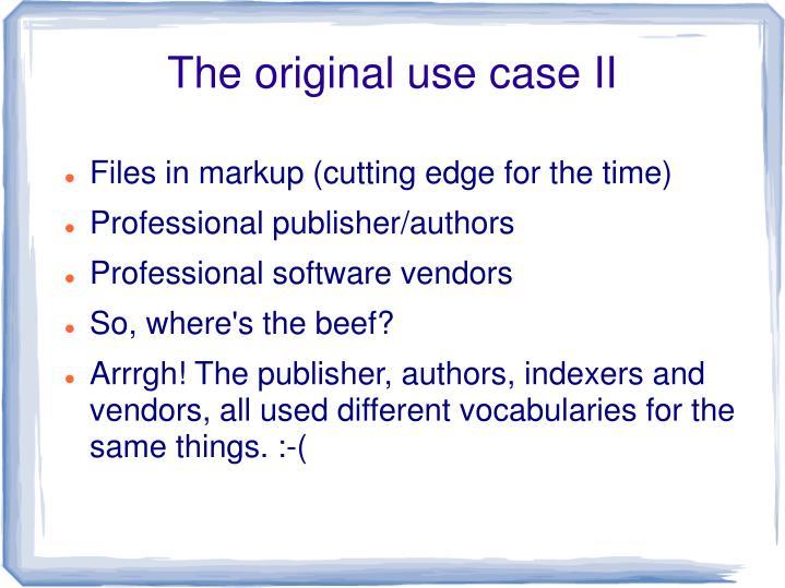 The original use case II