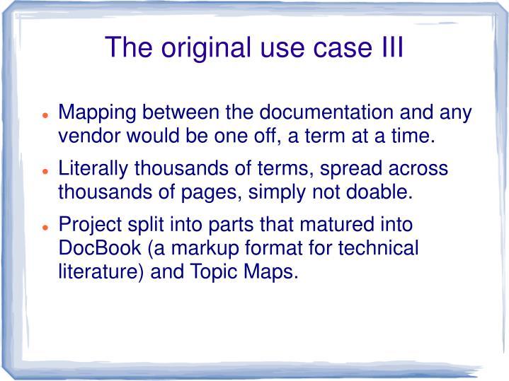 The original use case III