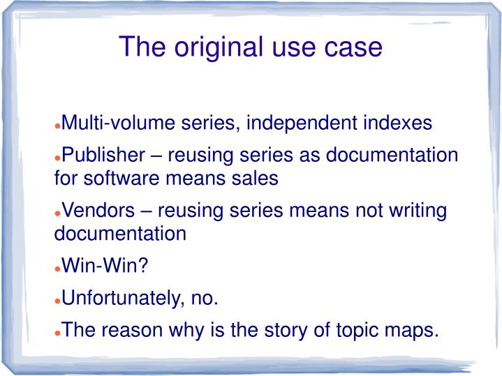 The original use case