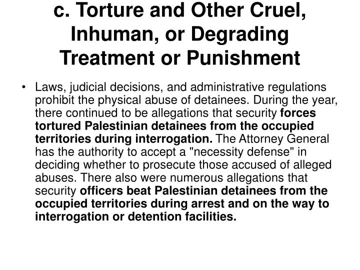 c. Torture and Other Cruel, Inhuman, or Degrading Treatment or Punishment