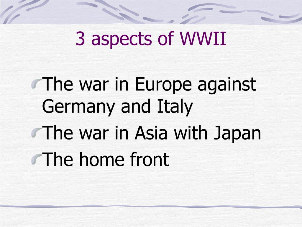 3 aspects of WWII