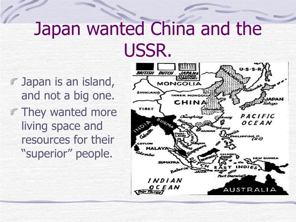 Japan wanted China and the USSR.