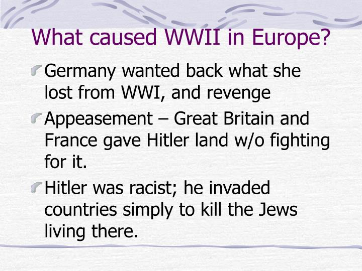 What caused wwii in europe l.jpg