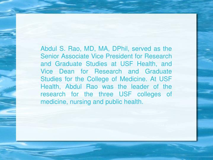 Abdul S. Rao, MD, MA, DPhil, served as the Senior Associate Vice President for Research and Graduate...