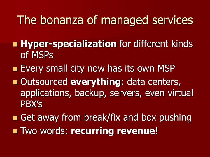 The bonanza of managed services