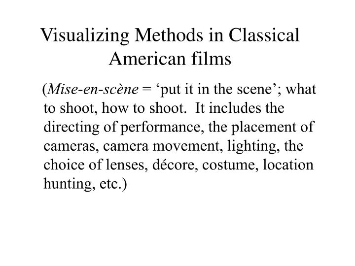 Visualizing methods in classical american films