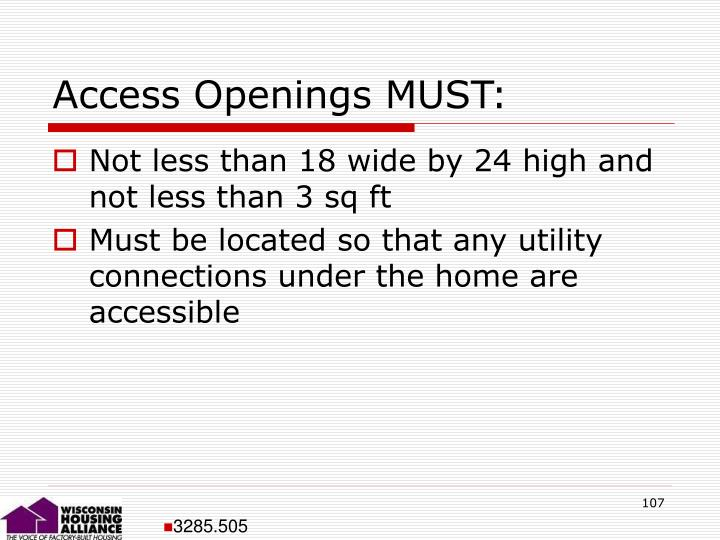 Access Openings MUST: