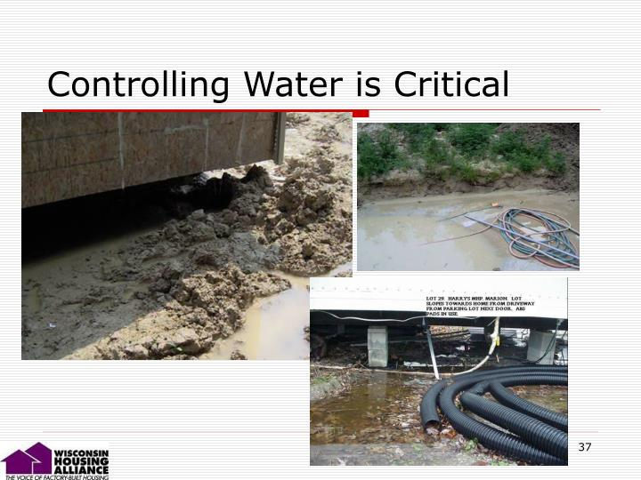 Controlling Water is Critical