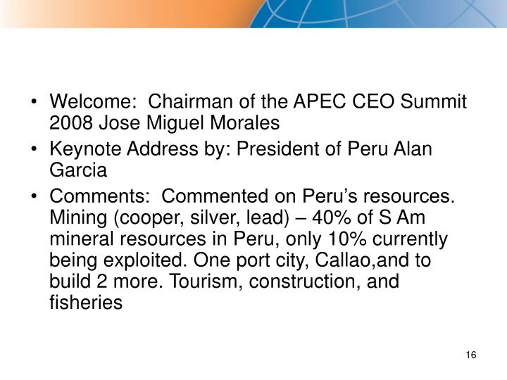 Welcome:  Chairman of the APEC CEO Summit 2008 Jose Miguel Morales