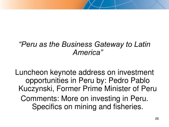 """Peru as the Business Gateway to Latin America"""