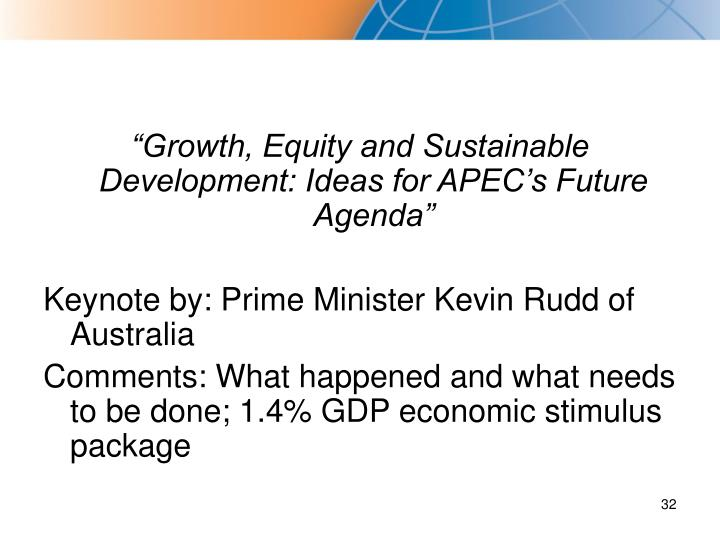 """Growth, Equity and Sustainable Development: Ideas for APEC's Future Agenda"""