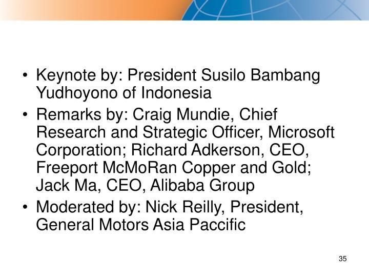 Keynote by: President Susilo Bambang Yudhoyono of Indonesia