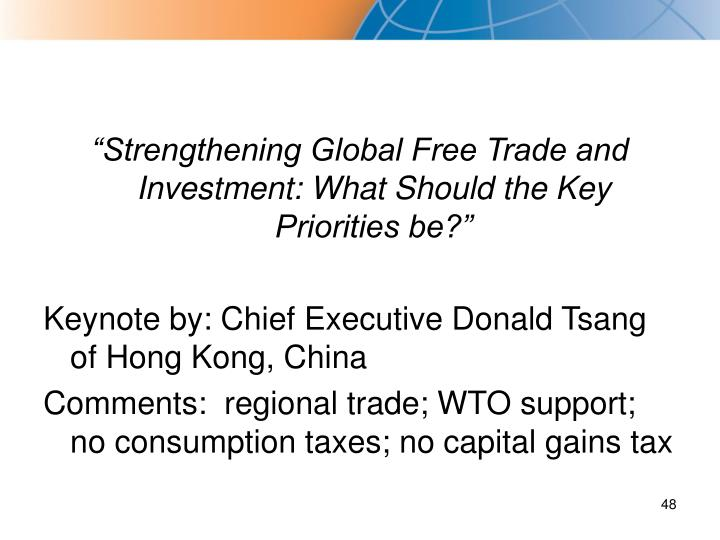 """Strengthening Global Free Trade and Investment: What Should the Key Priorities be?"""