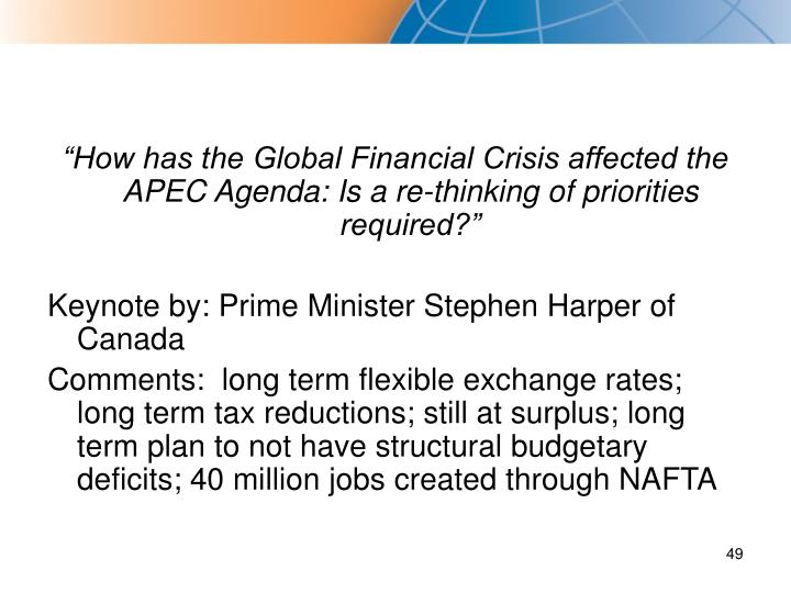 """How has the Global Financial Crisis affected the APEC Agenda: Is a re-thinking of priorities required?"""