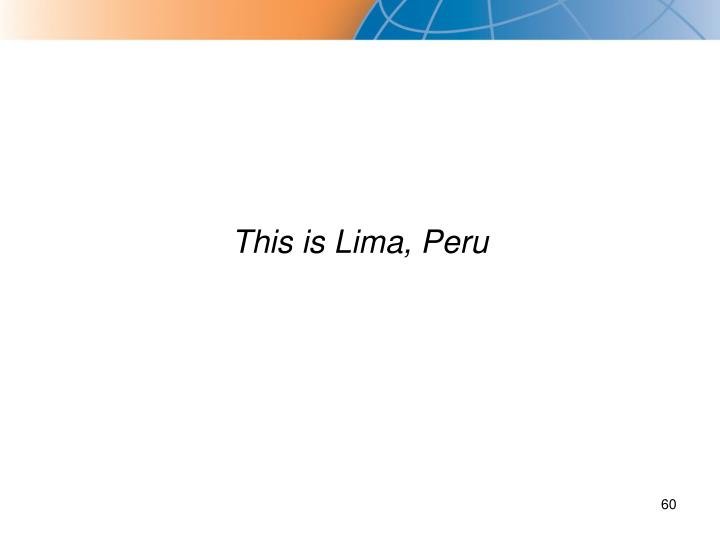 This is Lima, Peru