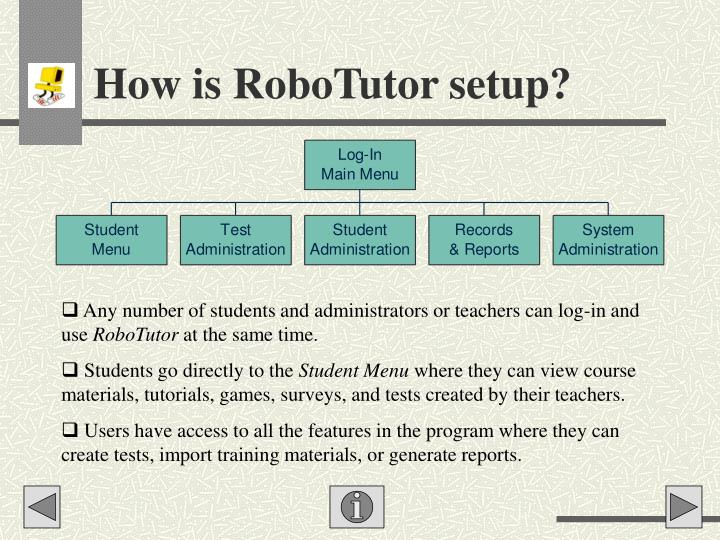 How is RoboTutor setup?