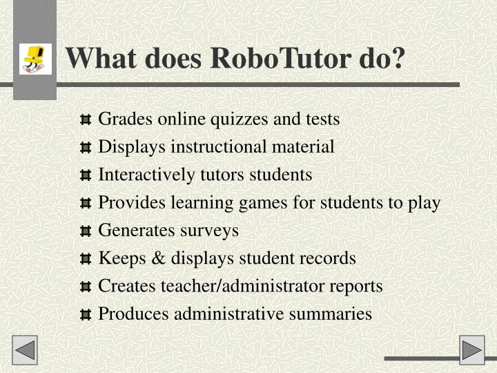 What does RoboTutor do?