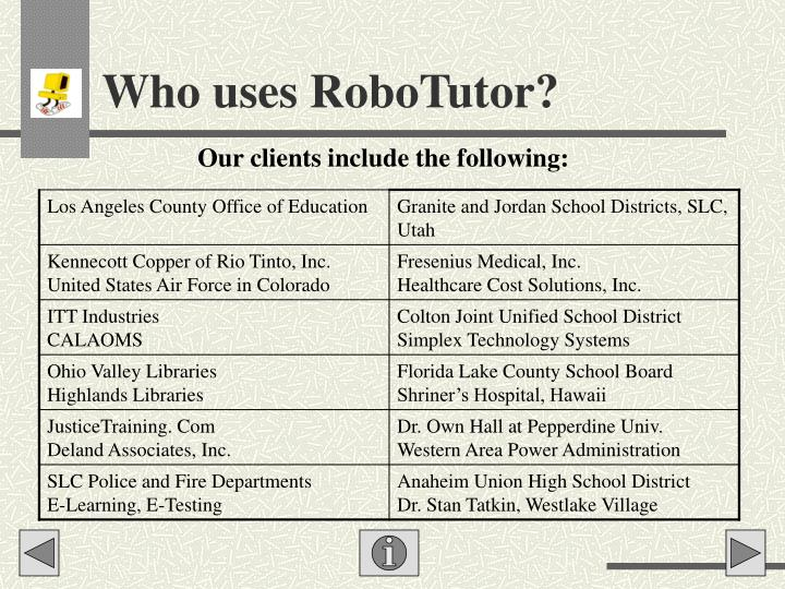 Who uses RoboTutor?
