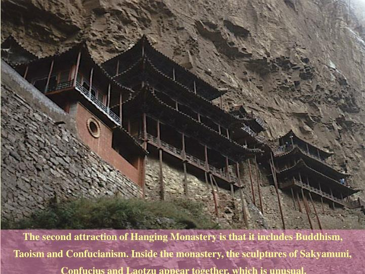 The second attraction of Hanging Monastery is that it includes Buddhism,