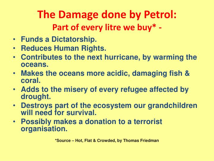 The Damage done by Petrol:
