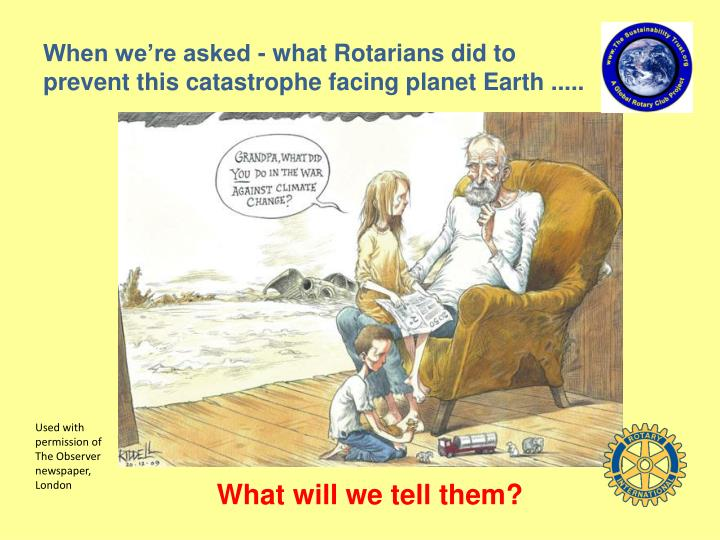 When we're asked - what Rotarians did to