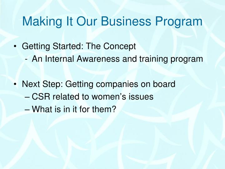 Making It Our Business Program