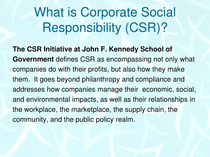 What is Corporate Social Responsibility (CSR)?