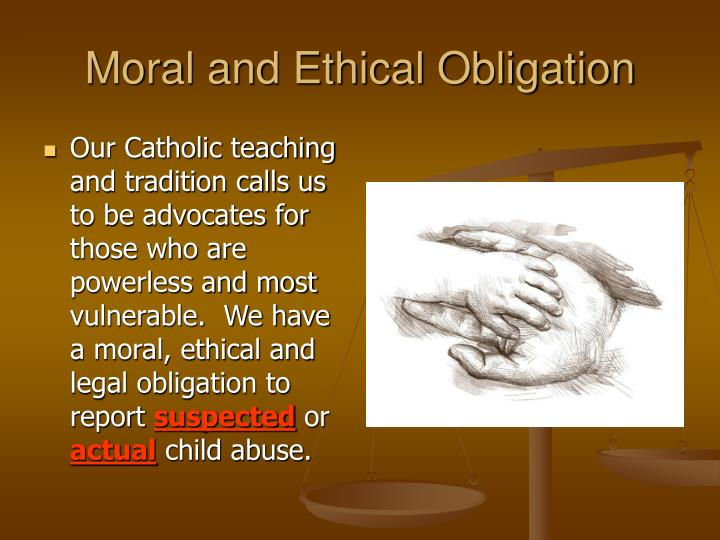 Moral and Ethical Obligation