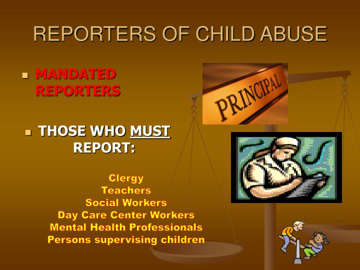 REPORTERS OF CHILD ABUSE
